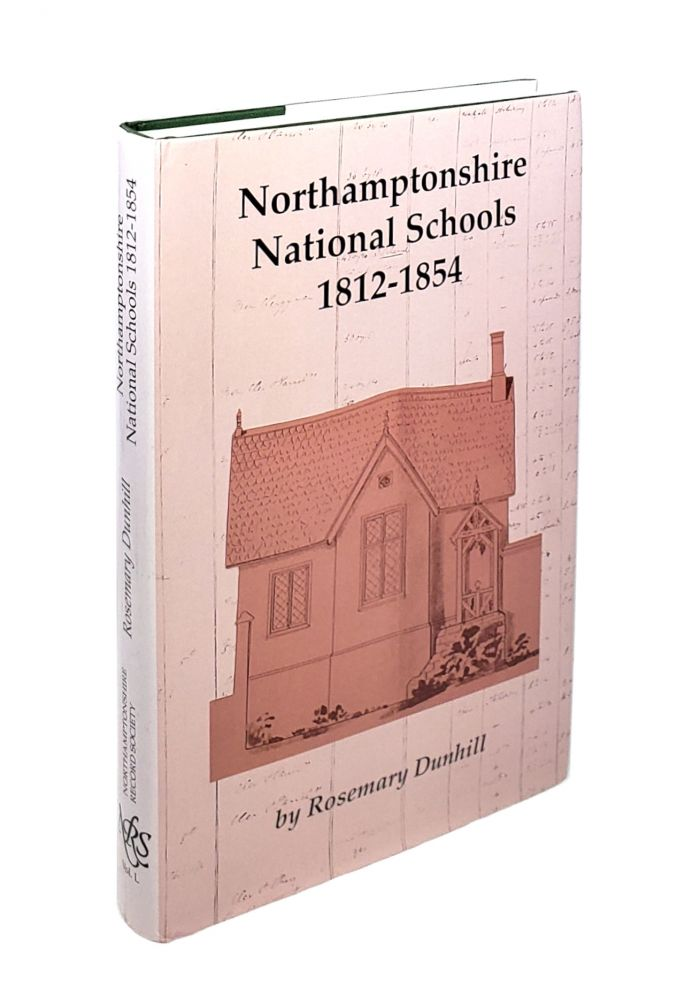 Northamptonshire National Schools: 1812-1854 [Northamptonshire Record Society, Volume L]. Rosemary Dunhill.
