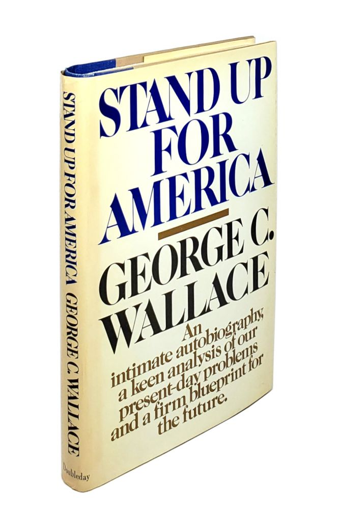 Stand up for America. George C. Wallace.