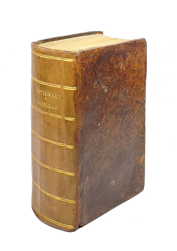 A Complete Dictionary of the English Language, Both With Regard to Sound and Meaning: One Main Object of Which Is, to Establish a Plain and Permanent Standard of Pronunciation. to Which Is Prefixed, a Prosodial Grammar. Thomas Sheridan.