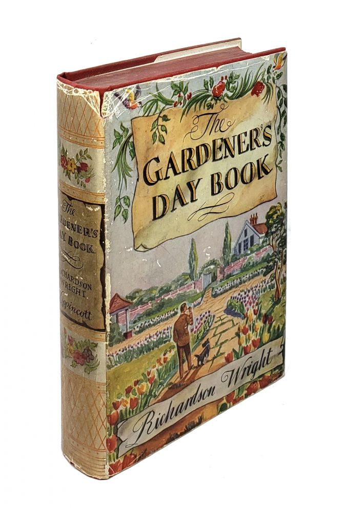 The Gardener's Day Book. Richardson Wright.