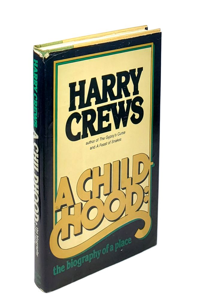A Childhood: The Biography of a Place. Harry Crews.