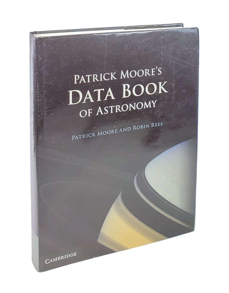 Patrick Moore's Data Book of Astronomy. Patrick Moore, Robin Rees.
