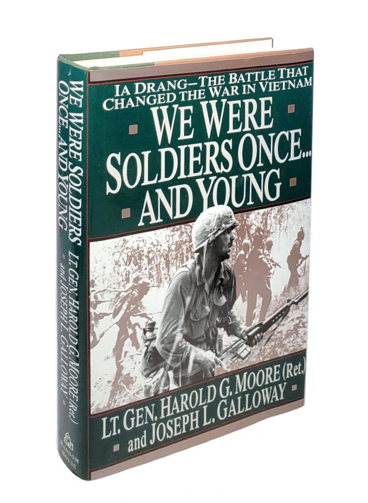 We Were Soldiers Once . . . And Young: IA Drang -- The Battle that Changed the War in Vietnam. Harold G. Moore, Joseph L. Galloway.
