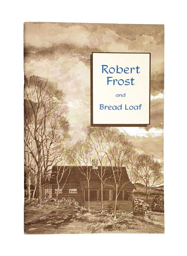 Robert Frost and Bread Loaf. Reginald L. Cook, George Anderson, Donald Davidson, Cleanth Brooks.
