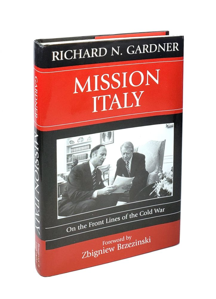 Mission Italy: On the Front Lines of the Cold War. Richard N. Gardner, Zbigniew Brzezinski, Fwd.