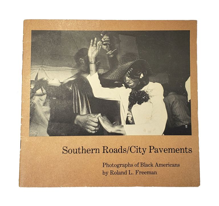 Southern Roads / City Pavements: Photographs of Black Americans. Roland Freeman.