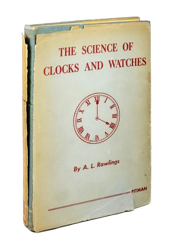 The Science of Clocks and Watches. A L. Rawlings.