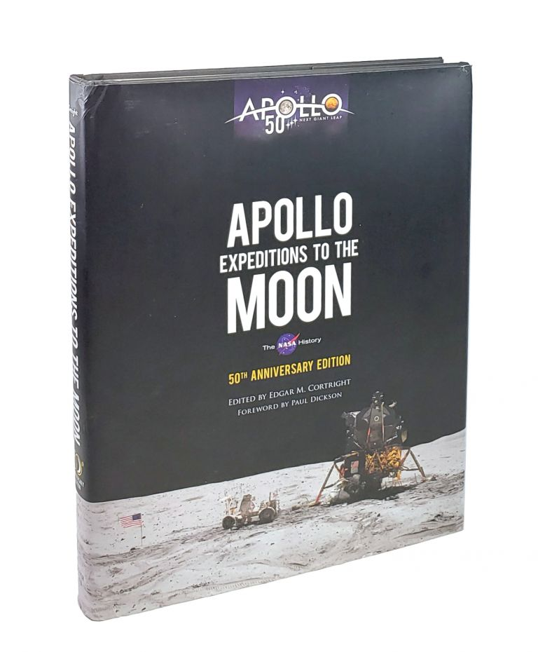 Apollo Expeditions to the Moon. Edgar M. Cortright, Paul Dickson, ed., fwd.