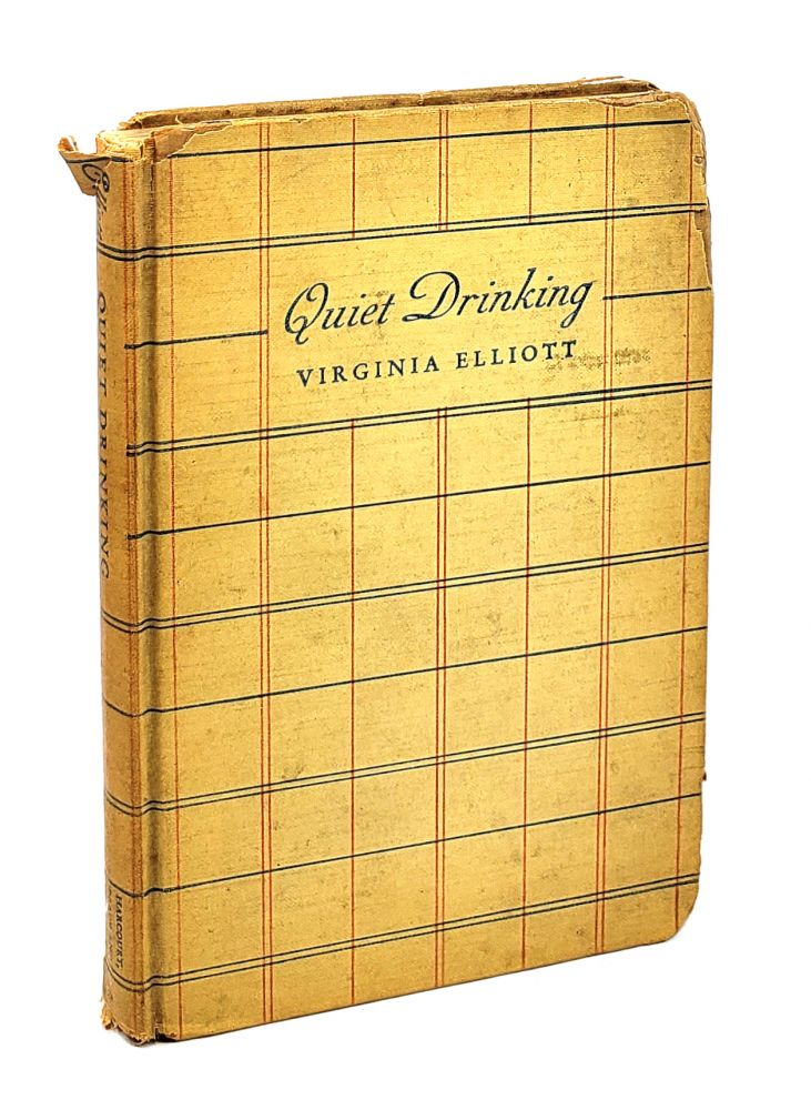 Quiet Drinking: A Book of Beer, Wines & Cocktails and What to Serve with Them. Virginia Elliott.