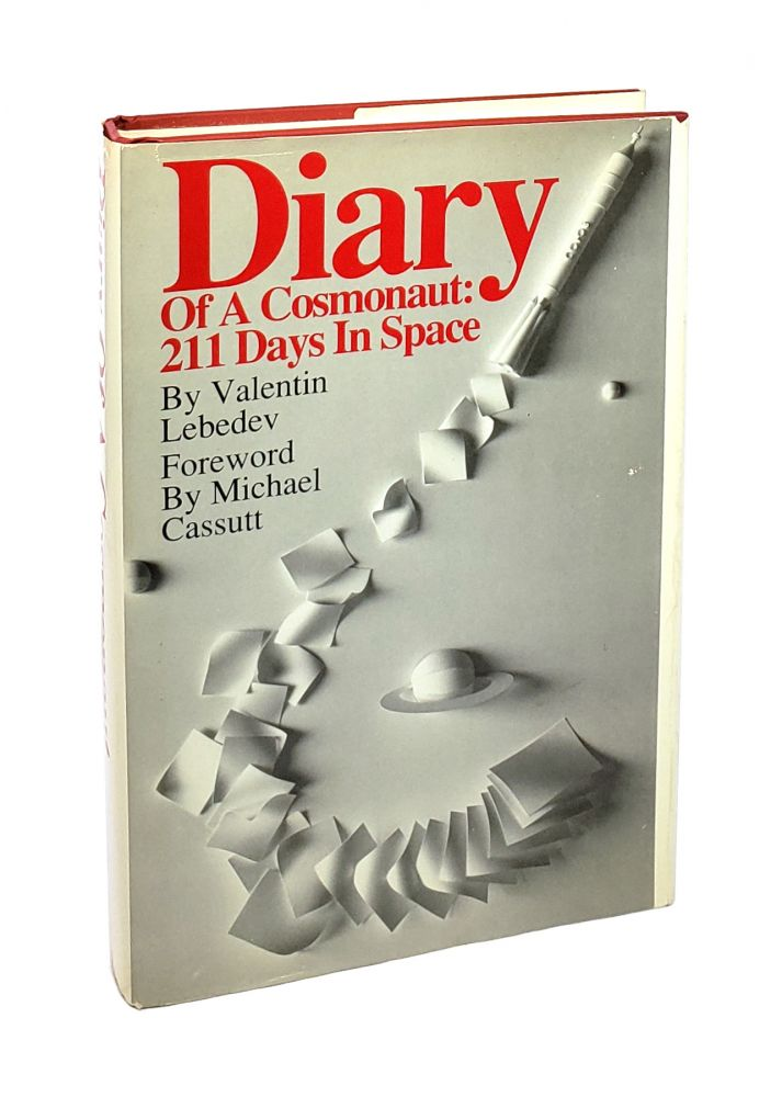 Diary of a Cosmonaut: 211 Day in Space. Valentin Lebedev, Michael Cassutt, Fwd.