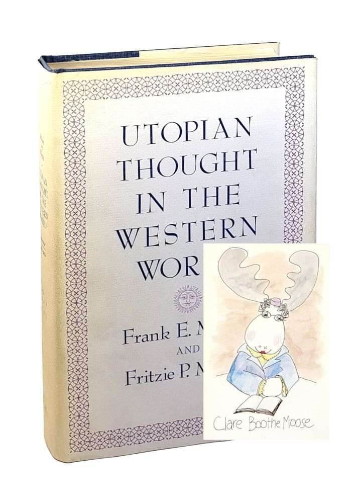 Utopian Thought in the Western World [with ALS and Cards from Clare Boothe Luce to William Safire]. Frank E. Manuel, Fritzie P. Manuel, Clare Boothe Luce, letters.