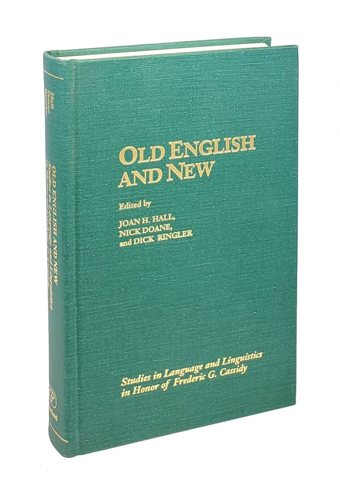 Old English and New: Studies in Language and Linguistics in Honor of Frederic G. Cassidy. Nick Doane Joan H. Hall, Dick Ringler, Lise Winer Salikoko S. Mufwene, Lawrence T. Martin, eds., contrs.