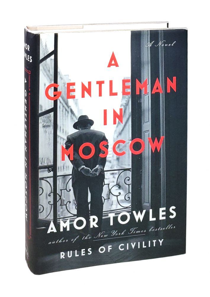 A Gentleman in Moscow: A Novel. Amor Towles.