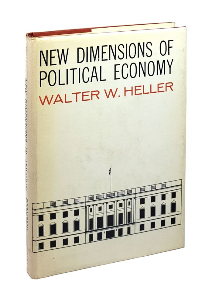 New Dimensions of Political Economy [Inscribed to William Safire]. Walter W. Heller.