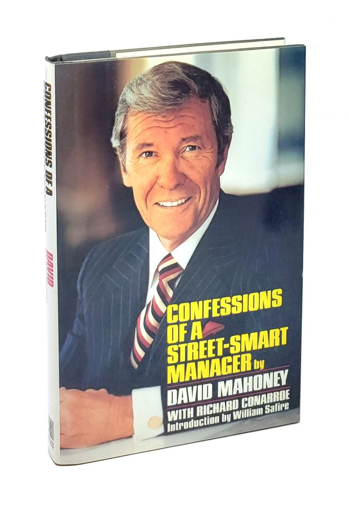 Confessions of a Street-Smart Manager. David Mahoney, Richard Conarroe, William Safire, intro.