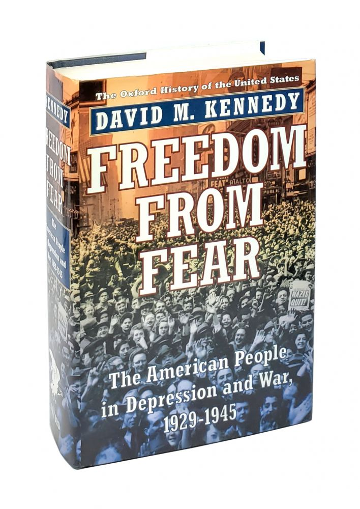 Freedom From Fear: The American People in Depression and War, 1929 to 1945. David M. Kennedy.
