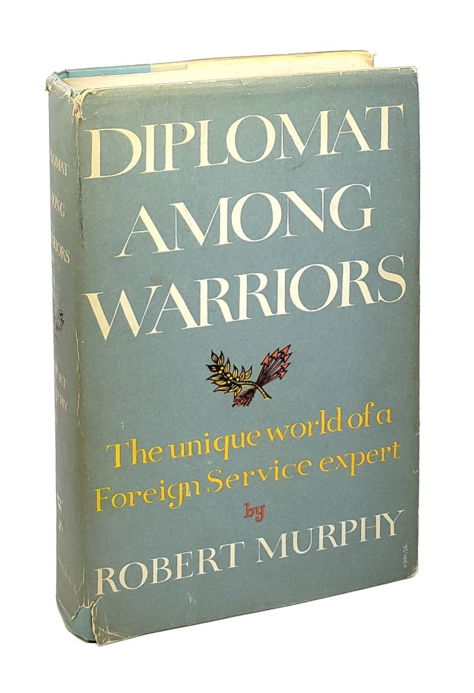 Diplomat Among Warriors: The Unique World of a Foreign Service Expert. Robert Murphy.