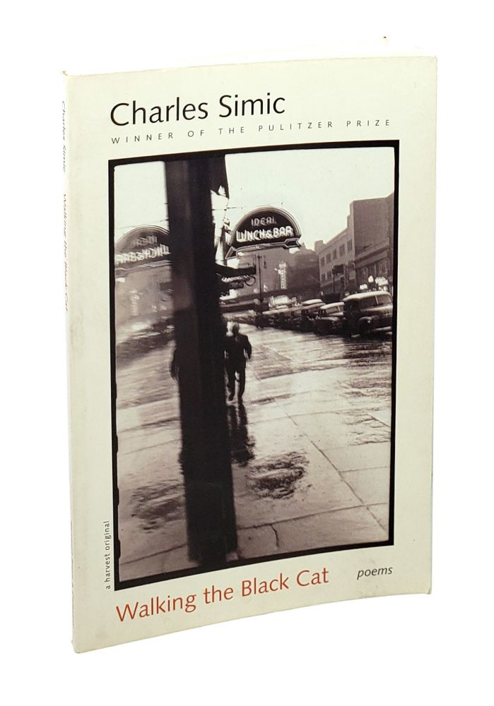 Walking the Black Cat: Poems. Charles Simic.