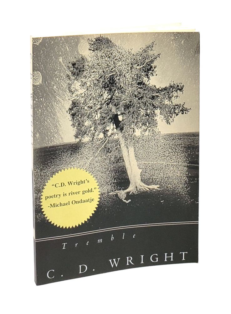 Tremble. C D. Wright.