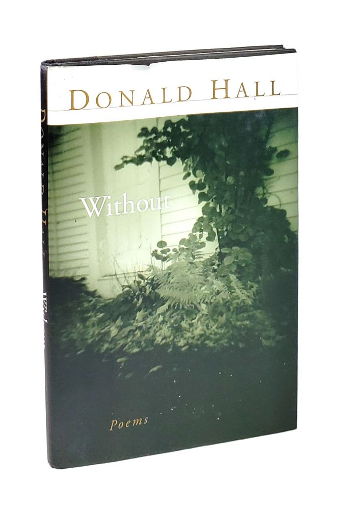 Without: Poems. Donald Hall.