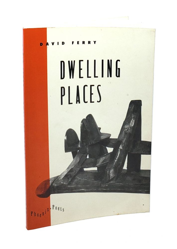 Dwelling Places. David Ferry.