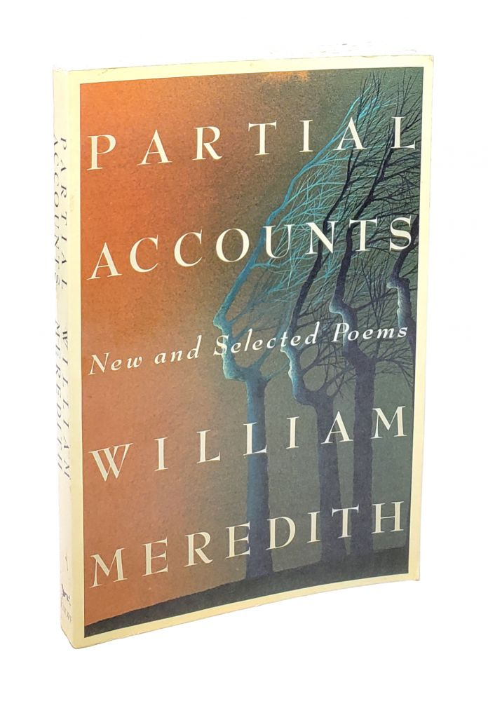 Partial Accounts: New and Selected Poems. William Meredith.