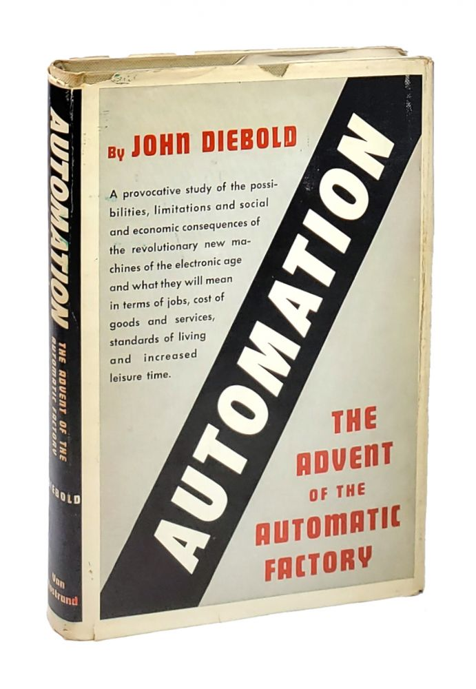 Automation: The Advent of the Automatic Factory. John Diebold.