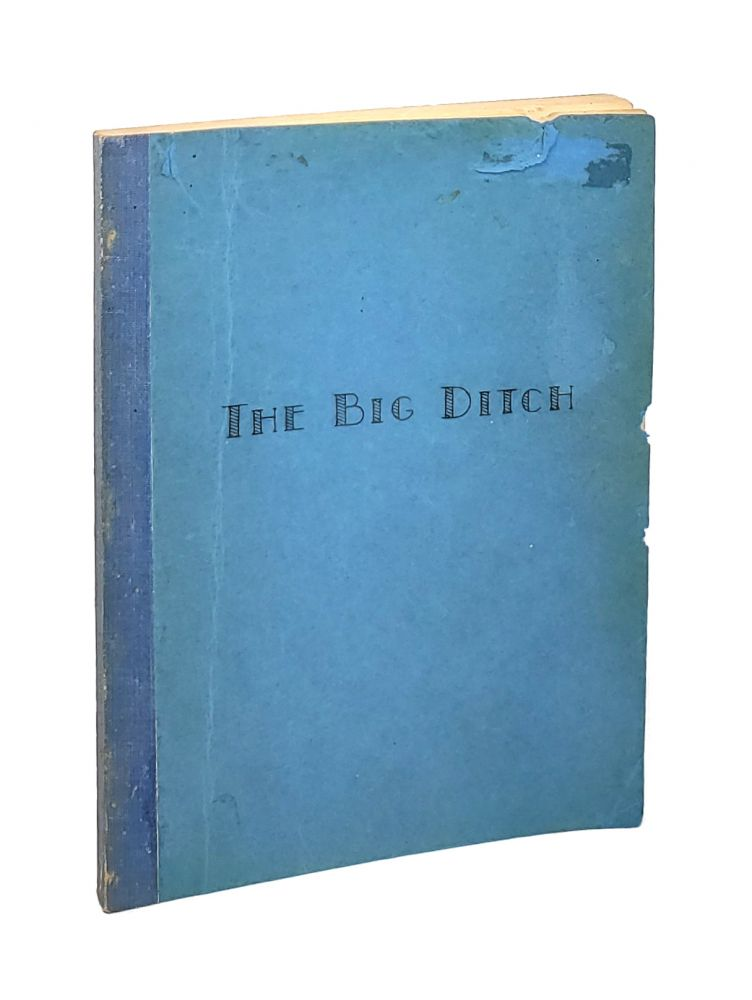 """""""The Big Ditch"""": The Inside Story of the Panama Canal [Inscribed and Signed]. Earl B. Thomas."""