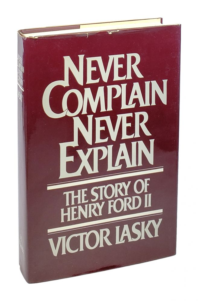 Never Complain Never Explain: The Story of Henry Ford II [Inscribed to William Safire]. Victor Lasky.
