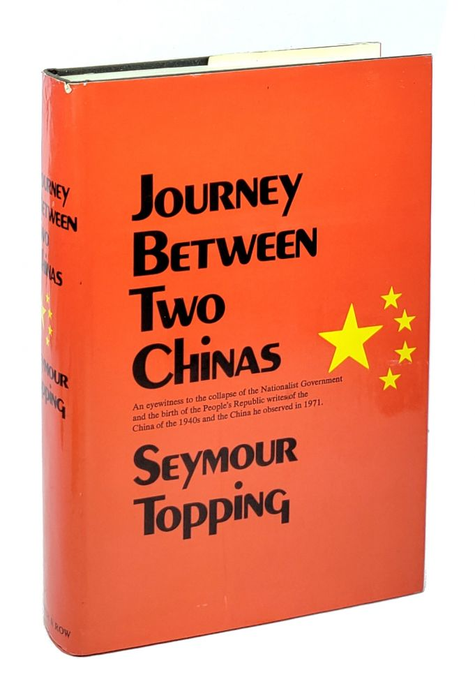 Journey Between Two Chinas. Seymour Topping.