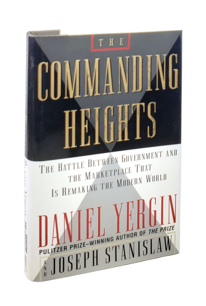 The Commanding Heights: The Battle Between Government and the Marketplace That Is Remaking the Modern World [Signed with TLS to William Safire]. Daniel Yergin, Joseph Stanislaw.