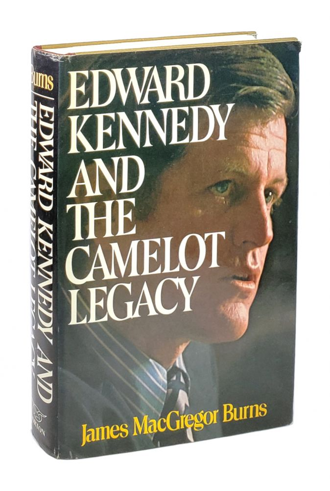 Edward Kennedy and the Camelot Legacy [Inscribed with TLS to William Safire]. James MacGregor Burns.