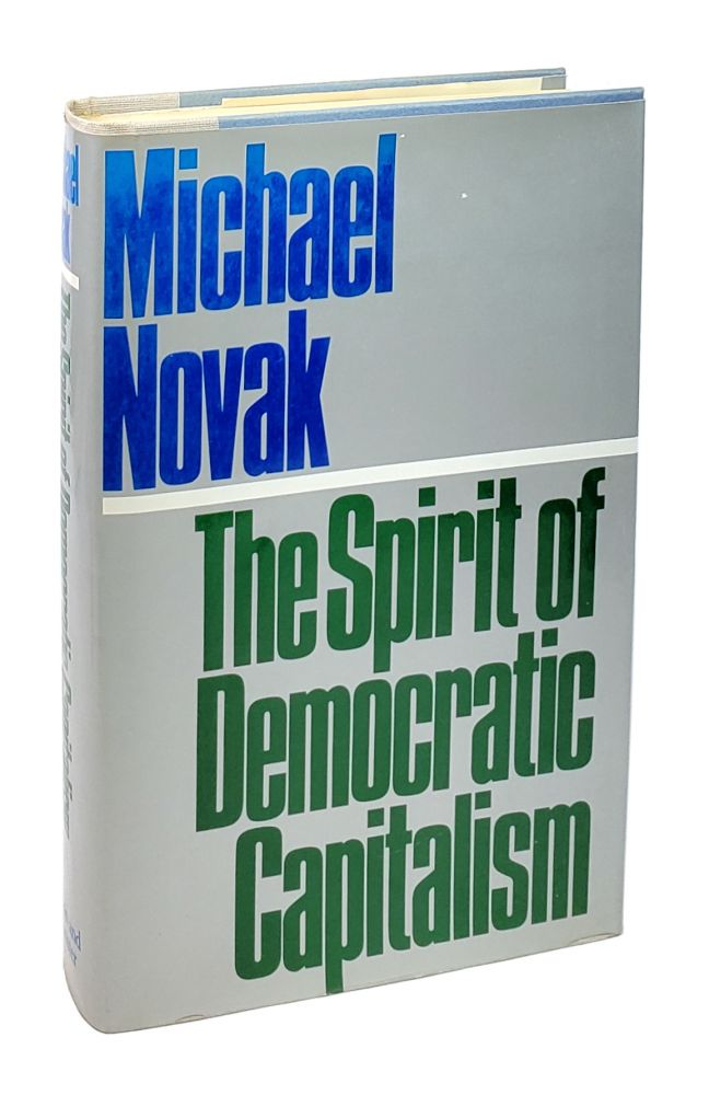 The Spirit of Democratic Capitalism [Inscribed to William Safire]. Michael Novak.