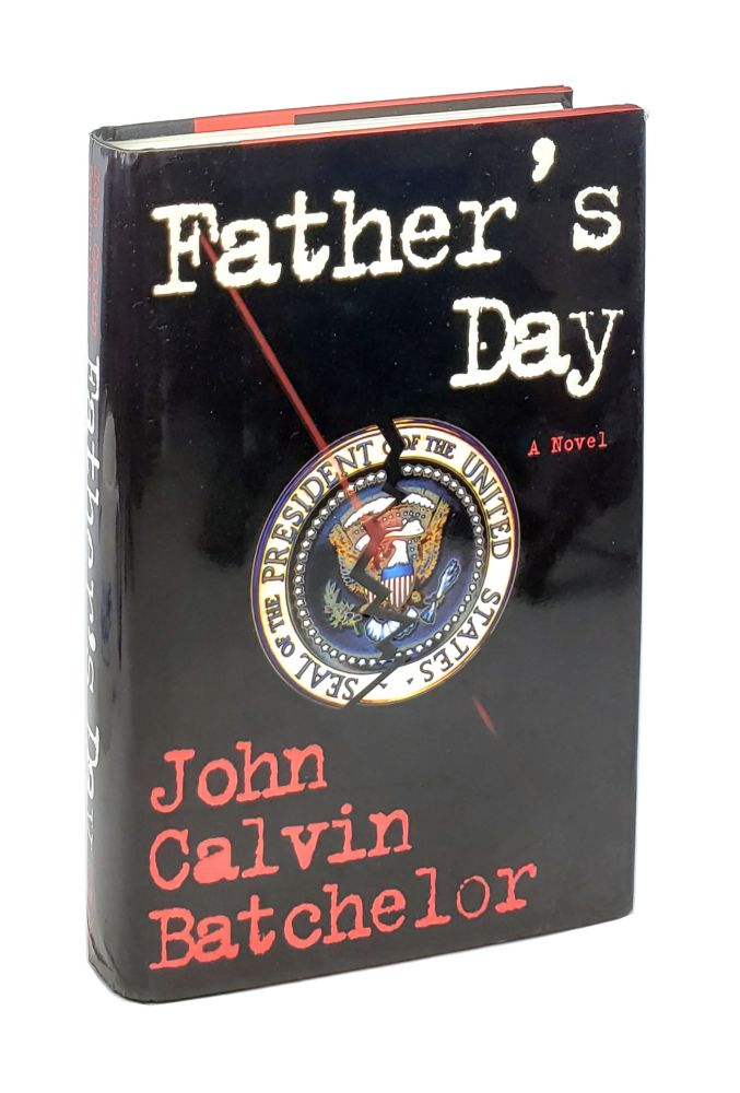 Father's Day [Inscribed to William Safire]. John Calvin Batchelor.