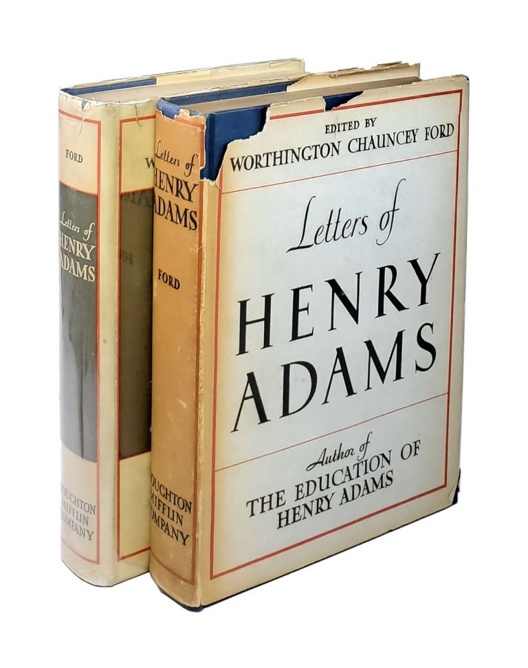 Letters of Henry Adams (Two Volumes): 1858-1891 (Vol. I), 1892-1918 (Vol. II). Henry Adams, Worthington Chauncey Ford, ed.