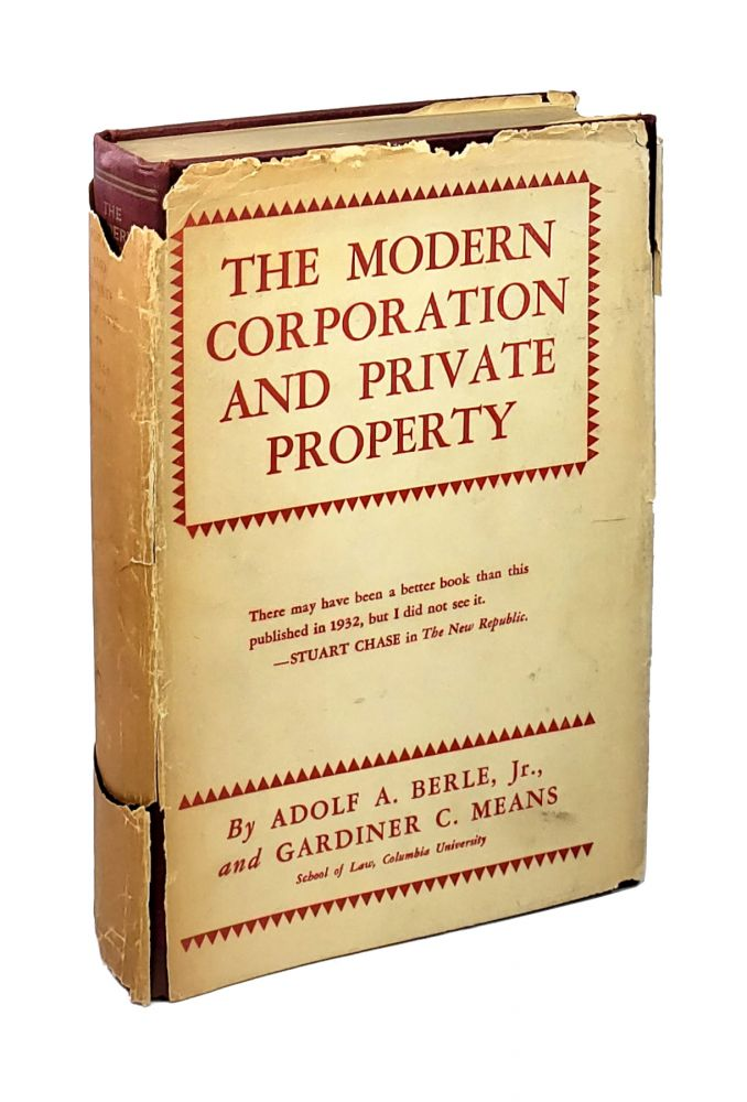 The Modern Corporation and Private Property. Adolf A. Berle Jr., Gardiner C. Means.