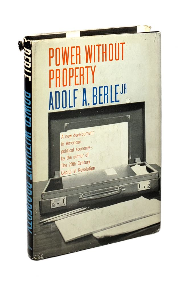 Power Without Property: A New Development in American Political Economy. Adolf A. Berle Jr.