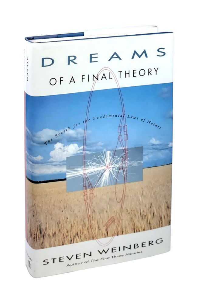 Dreams of a Final Theory [Inscribed to William Safire]. Steven Weinberg.