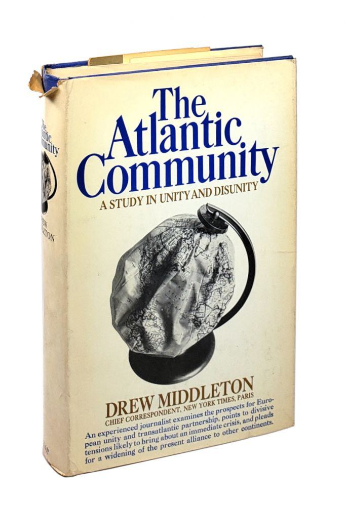 The Atlantic Community: A Study in Unity and Disunity [Inscribed to Tom Wicker]. Drew Middleton.