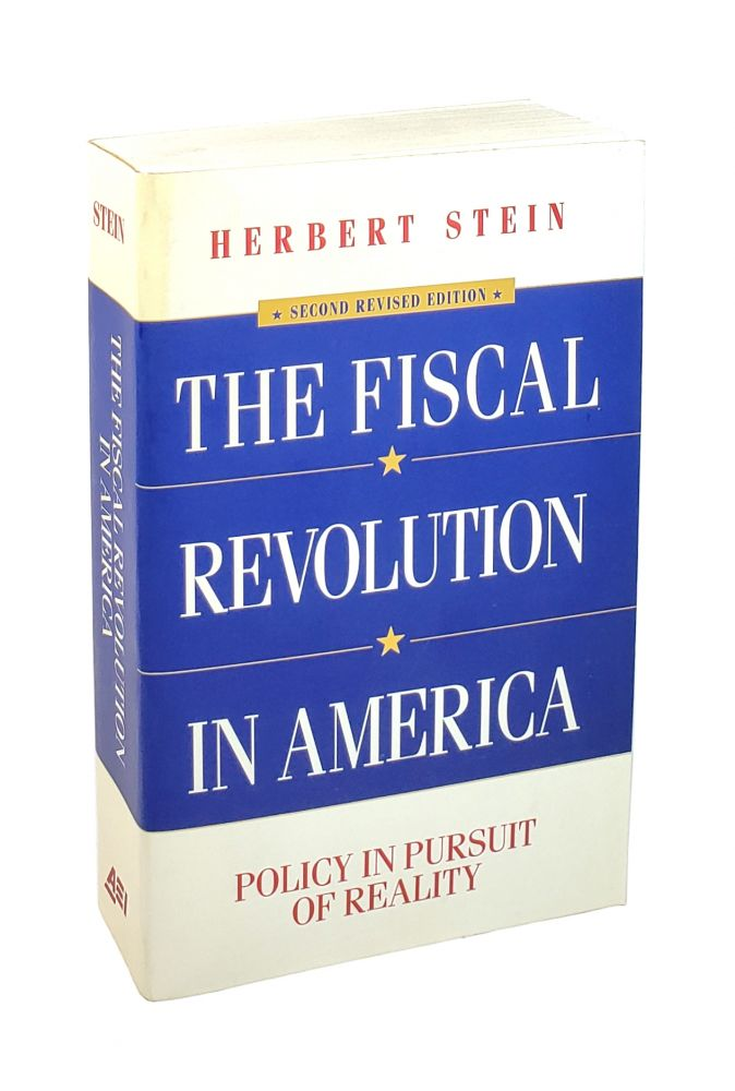 The Fiscal Revolution In America: Policy in Pursuit of Reality [Inscribed and with ALS to William Safire]. Herbert Stein.