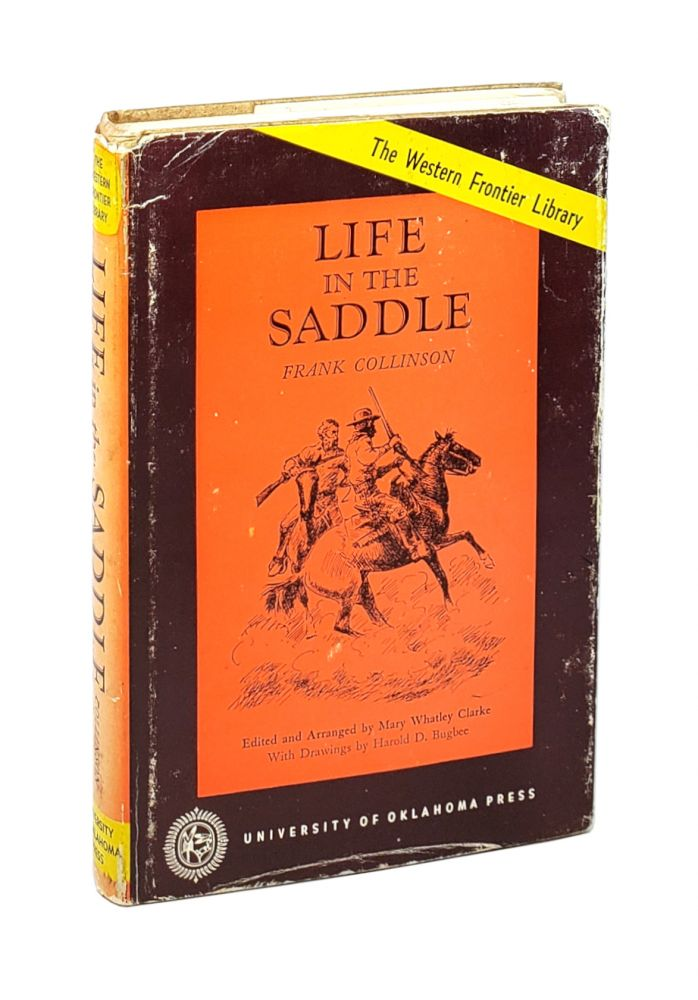 Life in the Saddle [The Western Frontier Library]. Frank Collinson, Mary Whatley Clarke, Harold D. Bugbee, ed.