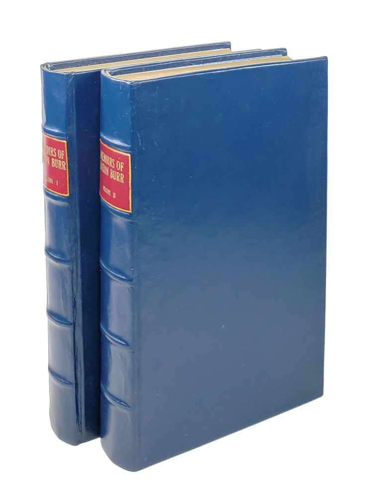 Memoirs of Aaron Burr, with Miscellaneous Selections from His Correspondence. [Two volume set]. Matthew L. Davis Aaron Burr.