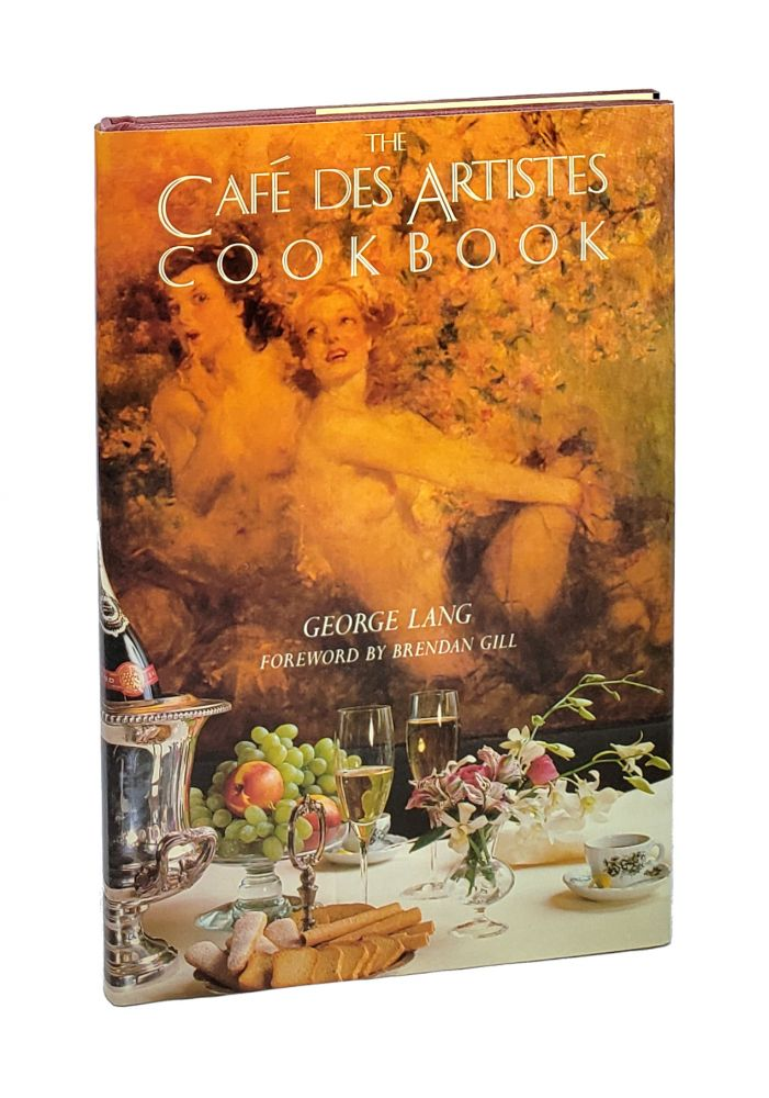 The Cafe des Artistes Cookbook [Signed to William Safire]. George Lang, Brendan Gill, Fwd.