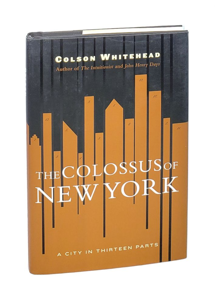 The Colossus of New York: A City in Thirteen Parts. Colson Whitehead.