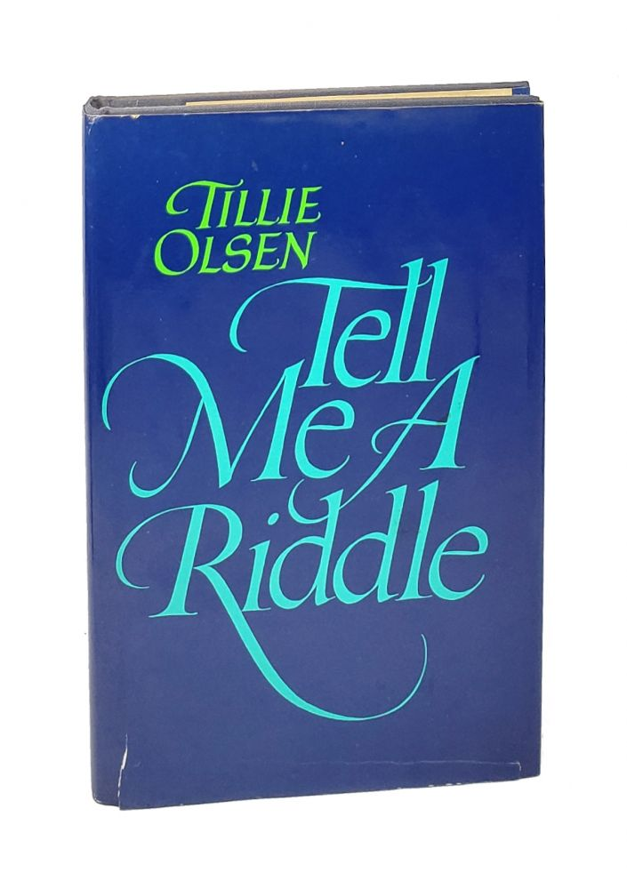 Tell Me a Riddle [Signed Cory L. Richards (nephew) with ALS]. Tillie Olsen.