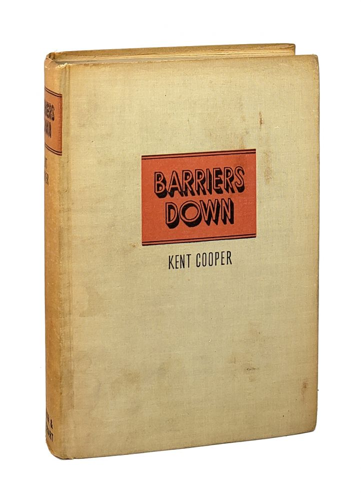 Barriers Down: The Story of the News Agency Epoch. Kent Cooper.