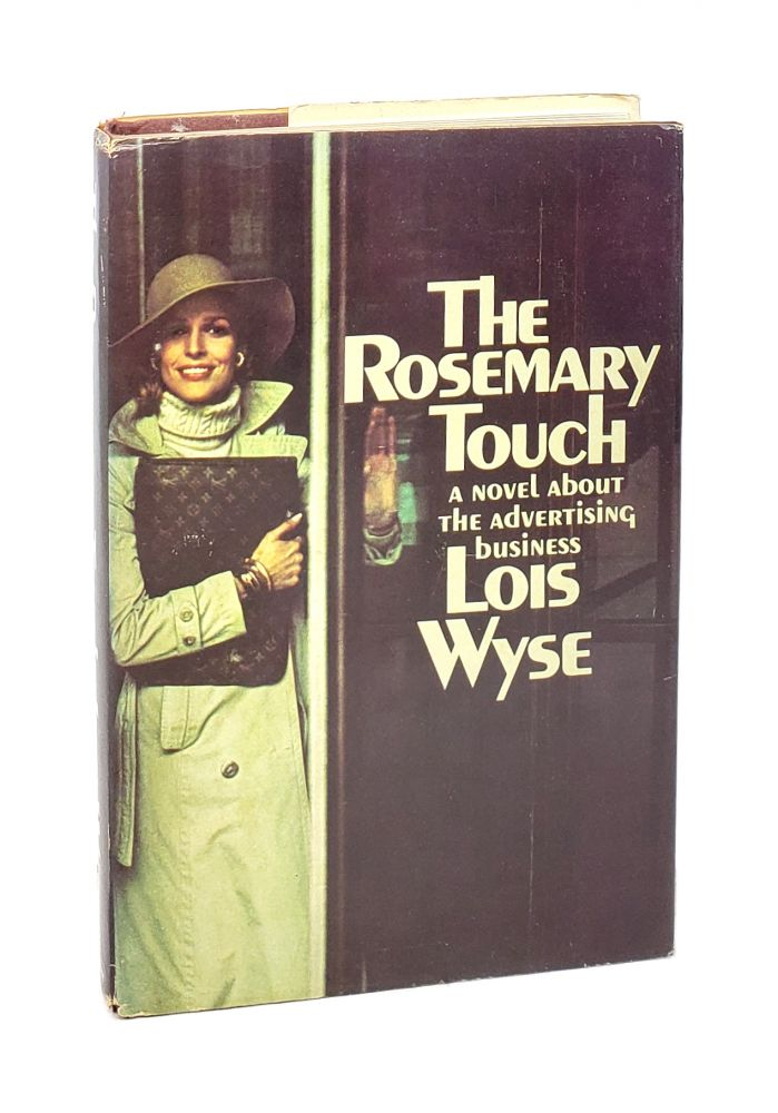 The Rosemary Touch: A Novel About the Advertising Business. Lois Wyse.