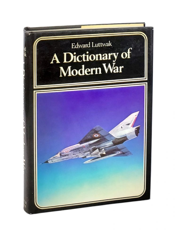 A Dictionary of Modern War [inscribed to William Safire]. Edward Luttwak.