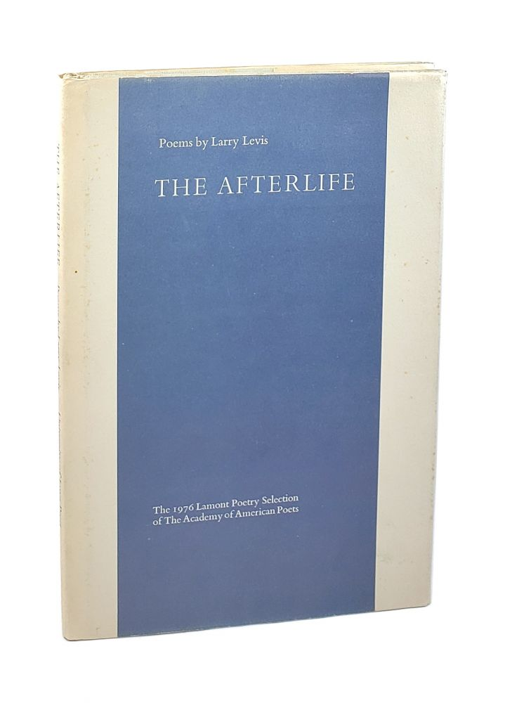 The Afterlife. Larry Levis.