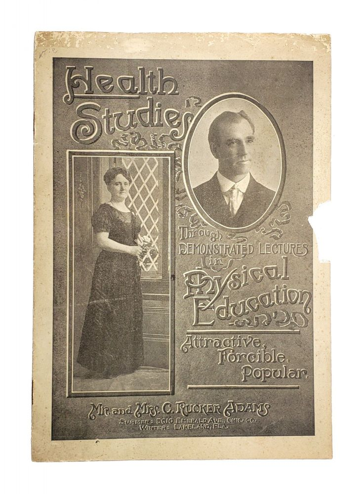 Health Studies through Demonstrated Lectures in Physical Education. Attractive, Forcible, Popular [wrapper title]. harles, Rucker Adams, Mable Adams.